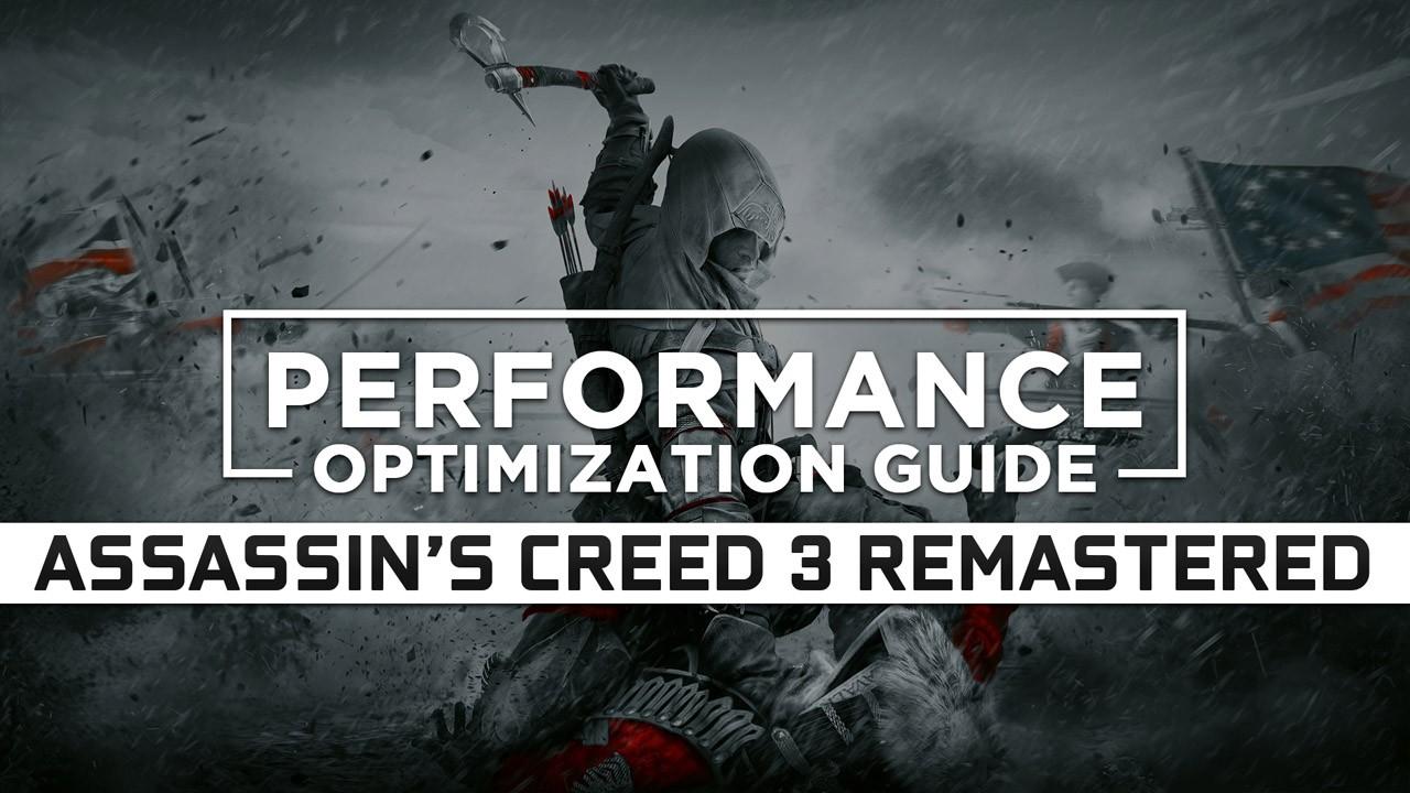 Assassin S Creed 3 Remastered Maximum Performance Optimization