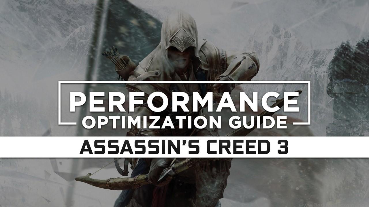 Assassin S Creed 3 Maximum Performance Optimization Low Specs