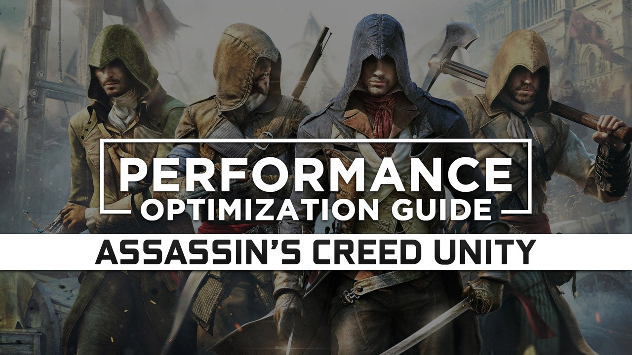 Assassin S Creed Unity Maximum Performance Optimization Low